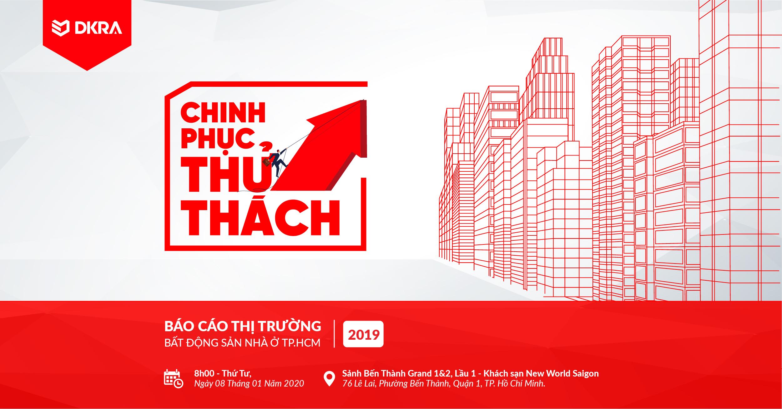 """BÁO CÁO THỊ TRƯỜNG BĐS NHÀ Ở TP.HCM 2019,  CHỦ ĐỀ: """"CHINH PHỤC THỬ THÁCH"""""""